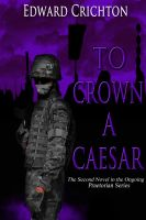 Cover for 'To Crown a Caesar (The Praetorian Series - Book II)'