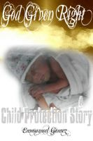 Cover for 'God Given Right: A Child Protection Story'