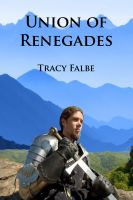Tracy Falbe - Union of Renegades: The Rys Chronicles Book I