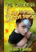 Cover for 'The Kuickies #3 - Fantasy Fashions: Selective Shopping'