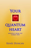 Cover for 'Your Quantum Heart, Manifest from the Cosmic Web'
