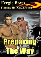 Cover for 'Preparing the Way (Flaming Hot Gay Erotica)'