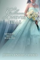 Cover for 'A Gentleman Never Tells (Regency Historical Romance)'