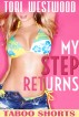 My Step Returns (Taboo Older Man Younger Woman Daddy Daughter Short Story) by Tori Westwood
