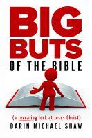 Cover for 'Big Buts of the Bible: A Revealing Look at Jesus Christ'