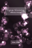 Cover for 'Organza Shimmering: Reflections In the Light'
