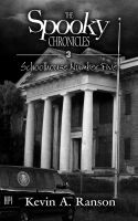 Cover for 'The Spooky Chronicles: Schoolhouse Number Five'