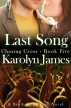 Last Song (Chasing Cross Book Five) (A Brothers of Rock Novel) by Karolyn James