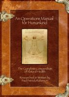 Cover for 'An Operations Manual For Humankind (The Complete Compendium Of Natural Health)'