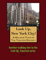 Cover for 'Look Up, New York City! A Walking Tour of  the Theater District'