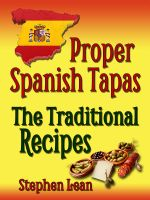 Cover for 'Proper Spanish Tapas - The Traditional Recipes'