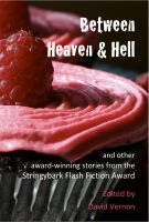 Cover for 'Between Heaven & Hell and other award-winning stories from the Stringybark Flash Fiction Award'