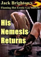 Jack Brighton - His Nemesis Returns (Flaming Hot Erotic Gay BDSM)
