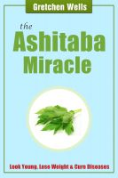 Cover for 'The Ashitaba Miracle - Detoxify and Heal Your Body with Ashitaba!'