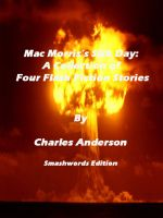 Cover for 'Mac Morris's Sick Day: A Collection of Four Flash Fiction Stories'