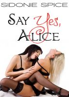 Cover for 'Say Yes, Alice (Brazen Babysitters #1)'