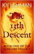 The 13th Descent: Book One of The Rosefire Trilogy by Ky Lehman