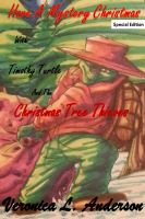 Cover for 'Have A Mystery Christmas With Timothy Turtle and the Christmas Tree Thieves'