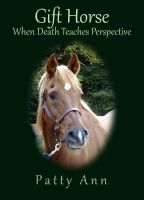 Cover for 'Gift Horse: When Death Teaches Perspective'