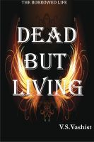 Cover for 'Dead But Living - (Borrowed Life Series # 1)'