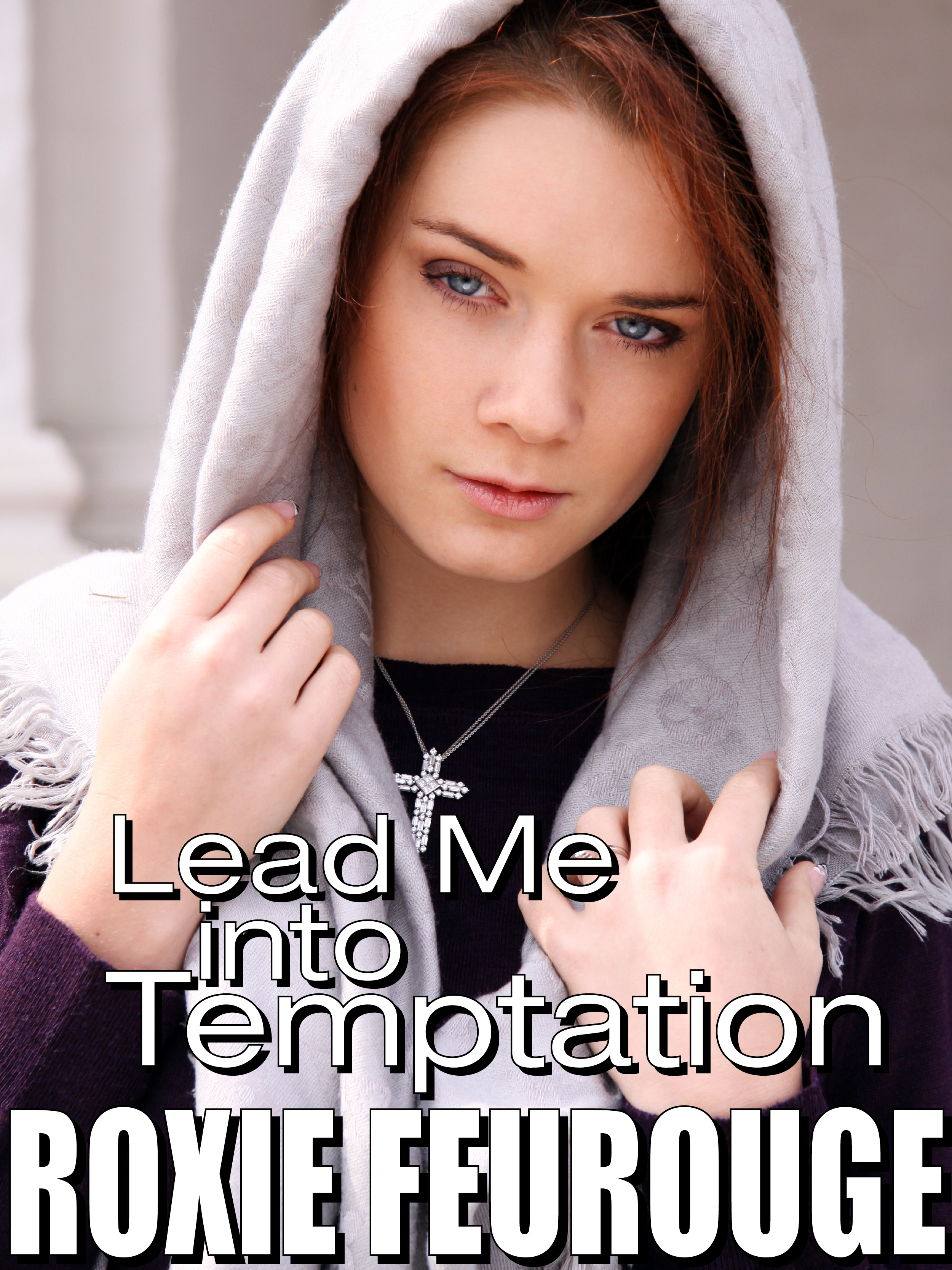 Roxie Feurouge - Lead Me Into Temptation