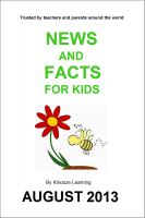 Cover for 'News And Facts For Kids, Aug 2013 Issue'