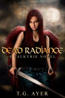 Cover for 'Dead Radiance (A Valkyrie Novel - Book 1)'