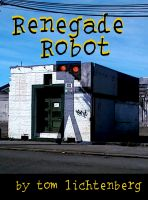 Cover for 'Renegade Robot'