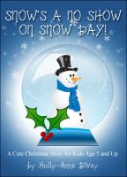 Cover for 'Snow's a No Show on Snow Day! - A Cute Christmas Story for Kids Age 5 & Up'