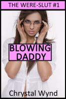 Cover for 'Blowing Daddy (The Were-Slut 1)'