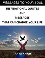 Cover for 'Messages To Your Soul: Inspirational Quotes And Messages That Can Change Your Life'