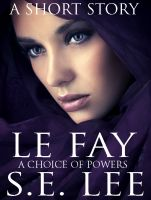 Cover for 'Le Fay: a literary fantasy YA short story'