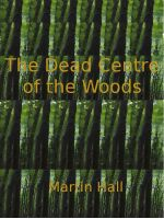 Cover for 'The Dead Centre of the Woods'