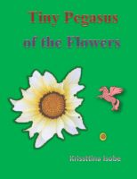 Cover for 'Tiny Pegasus of the Flowers'