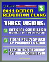 Cover for '2011 Deficit Reduction Plans: The Moment of Truth, Final Report of National Commission on Fiscal Responsibility and Reform, Speech by President Obama, House Republican Roadmap by Congressman Ryan'
