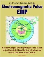 Cover for '21st Century Complete Guide to Electromagnetic Pulse (EMP): Nuclear Weapon Effects (NWE) and the Threat to the Electric Grid and Critical Infrastructure, HEMP, EMI, Microwave Devices'
