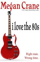 Cover for 'I Love The 80s'