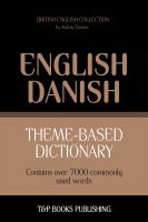Cover for 'Theme-Based Dictionary - British English-Danish - 7000 words'