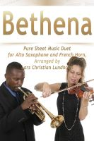 Cover for 'Bethena Pure Sheet Music Duet for Alto Saxophone and French Horn, Arranged by Lars Christian Lundholm'