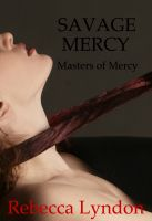 Cover for 'Savage Mercy (Masters of Mercy #3)'