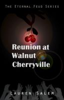 Cover for 'Reunion at Walnut Cherryville (Book 1 Eternal Feud Series)'
