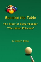 Cover for 'Running the Table The Story of Tama Thunder'