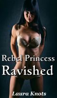 Cover for 'Rebel Princess Ravished'