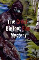 Cover for 'The Great Bigfoot Film Mystery: What really happened on October 20th 1967?'
