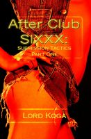 Cover for 'After Club SIXXX: Submission Tactics Part One'
