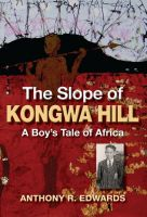 Cover for 'The Slope of Kongwa Hill: A Boy's Tale of Africa'