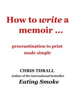 Cover for 'How to Write a Memoir - procrastination to print made simple'