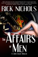Cover for 'The Affairs of Men (A John Logan Thriller)'
