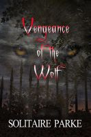 Cover for 'Vengeance of the Wolf'