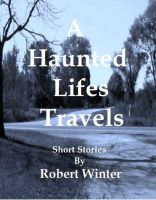 Cover for 'A Haunted Lifes Travels'